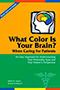 What Color Is Your Brain? When Caring for Patients