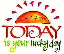 today is your lucky day#2